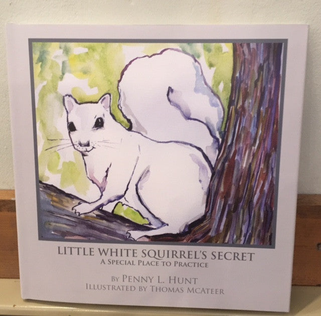 Book by Penny L. Hunt- Little White Squirrel's Secret #