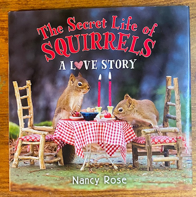 "Children's Book - ""The Secret Life of Squirrels - A Love Story"" by Nancy Rose"