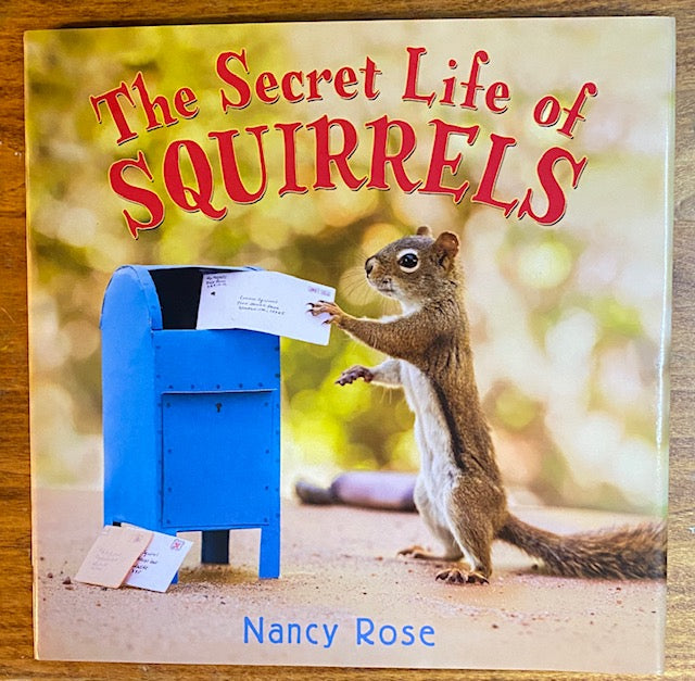 "Children's Book - ""The Secret Life of Squirrels"" by Nancy Rose"