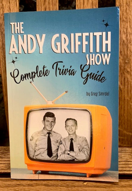 "Book - ""The Andy Griffith Show Complete Trivia Guide"" by Greg Smrdel"