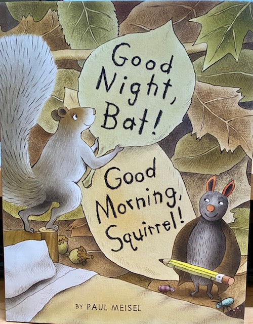 "Book - For Children - ""Good Night, Bat! Good Morning, Squirrel!"" by Paul Meisel"