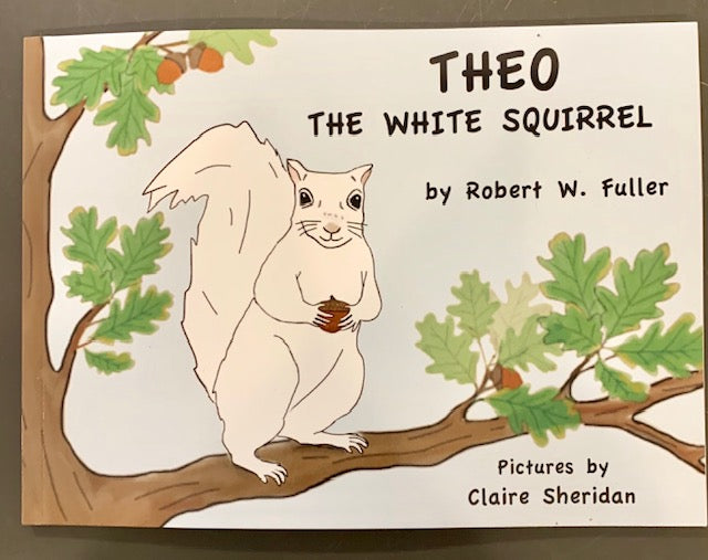 "Book - For Children - ""Theo the White Squirrel"" by Robert W. Fuller"