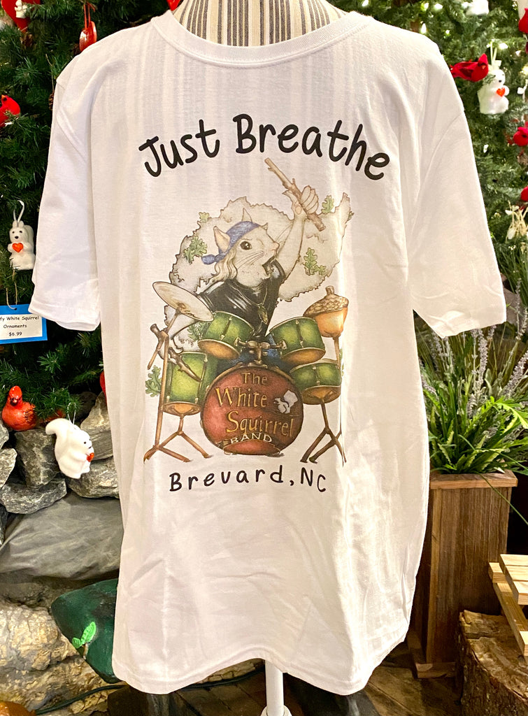 "T-Shirt - For Adults - White Squirrel Drummer - ""Just Breathe - Brevard, NC"""