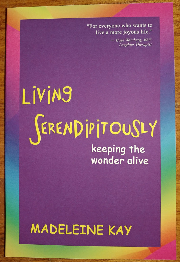 Book  - Living Serendipitously by Madeleine Kay