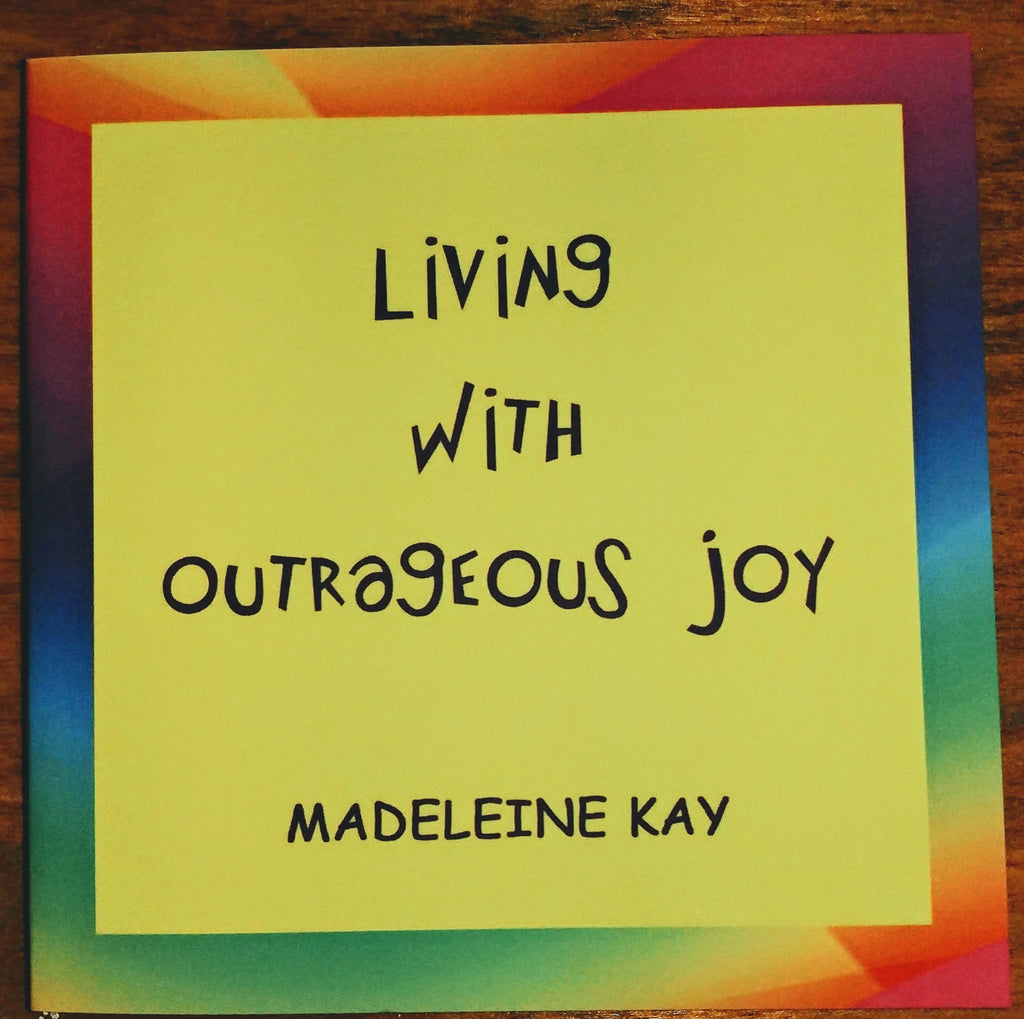 Book  - Living With Outrageous Joy by Madeleine Kay