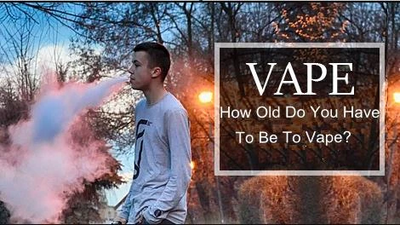 How Old Do You Have To Be To Vape