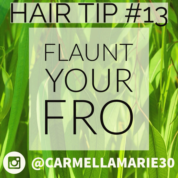 Natural Hair Tip #13: Let your Fro Out