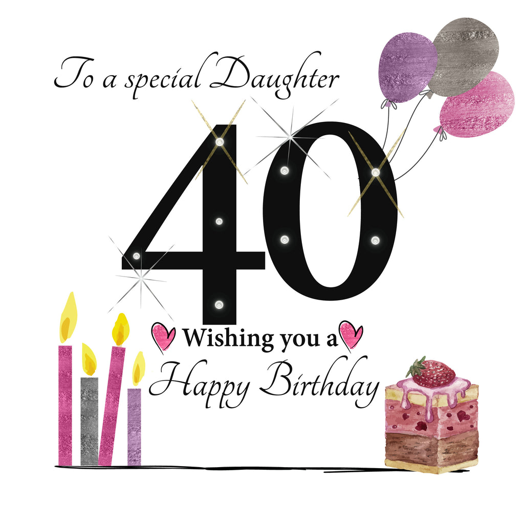 Daughter Happy 40th Birthday Card RUSH DESIGN