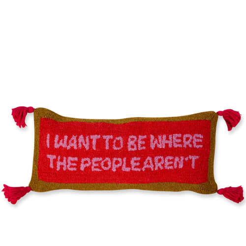 I Want to be Where the People Aren't Tasseled Pillow