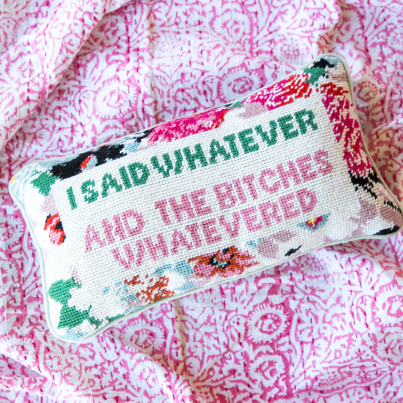 Furbish Studio Exclusive - Pink Whatever Bitches Needlepoint Pillow