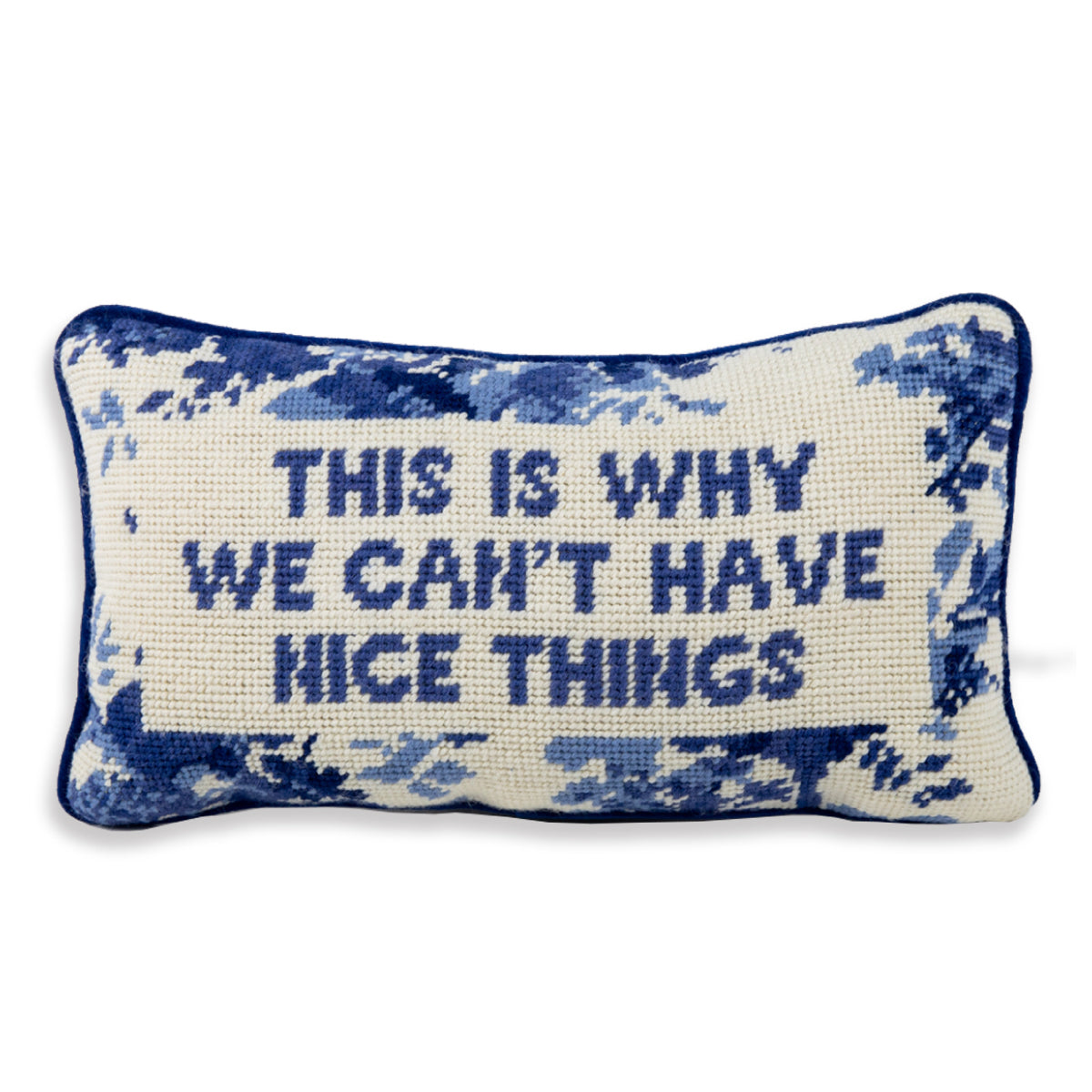 Furbish Studio Exclusive - This is Why We Can't Have Nice Things Needlepoint Pillow