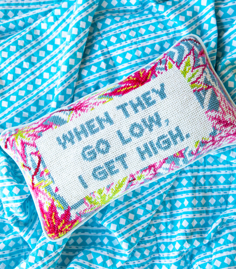 Furbish Studio Exclusive - Colorful Go Low, Get High Needlepoint Pillow