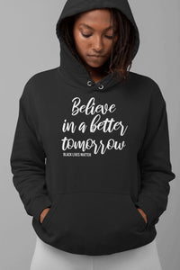 Believe In A Better Tomorrow Unisex Hoodie T-shirt teelaunch