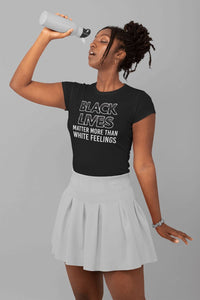 Black Lives Matter More Than White Feelings Women's T-Shirt T-shirt teelaunch