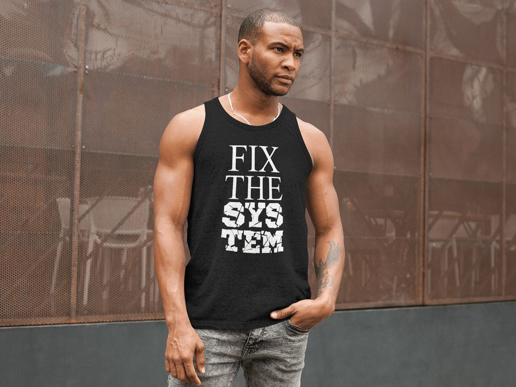 Fix The System Men's Tank Top T-shirt teelaunch