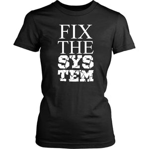 Fix The System Women's T-Shirt T-shirt teelaunch District Womens Shirt Black XS