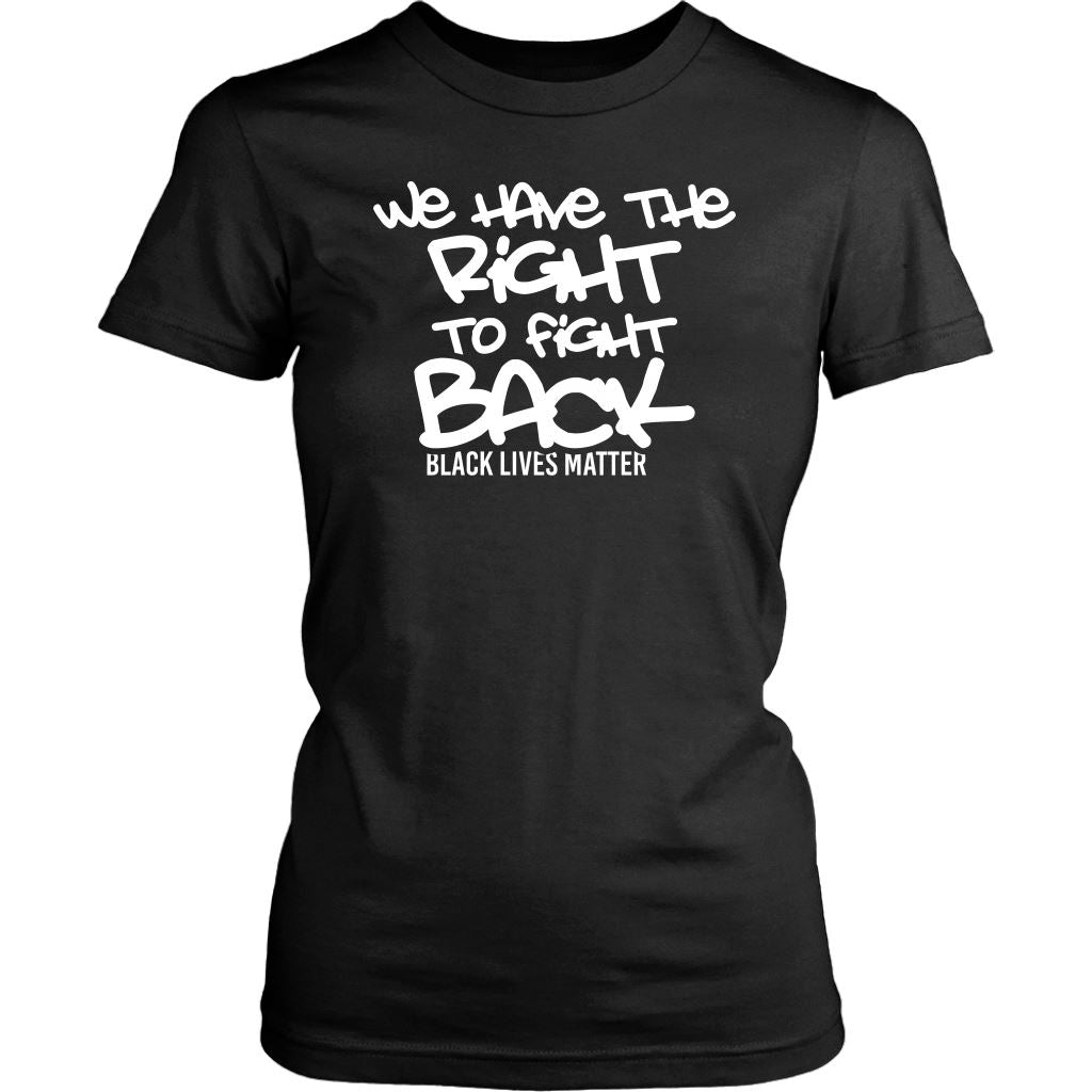 We Have The Right To Fight Back Women's T-Shirt T-shirt teelaunch District Womens Shirt Black XS