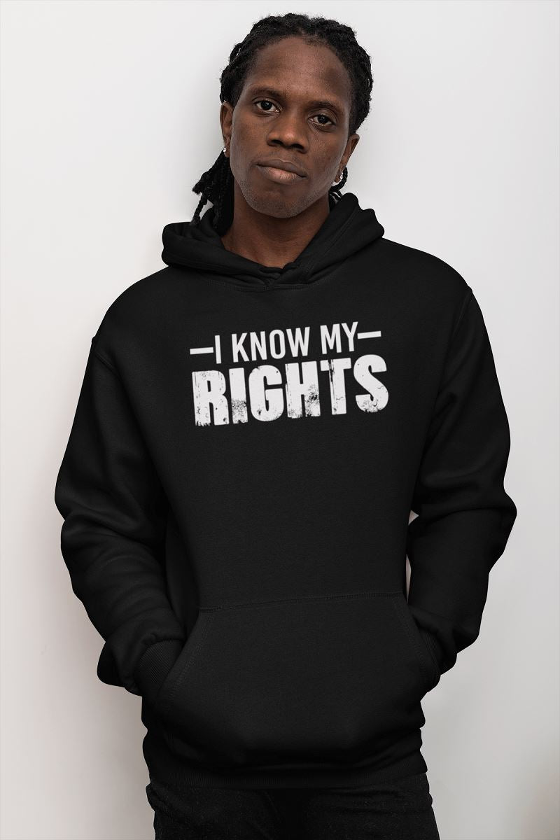 I Know My Rights Unisex Hoodie T-shirt teelaunch