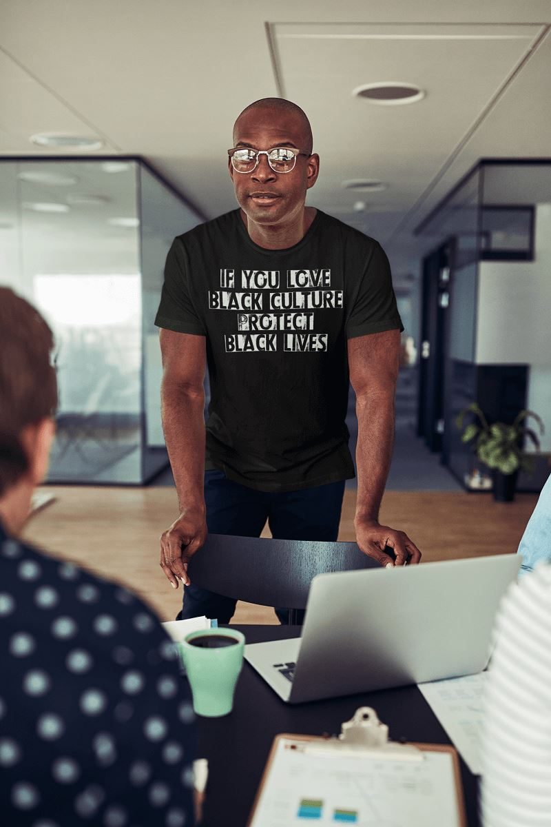 If You Love Black Culture Protect Black Lives Men's T-Shirt T-shirt teelaunch