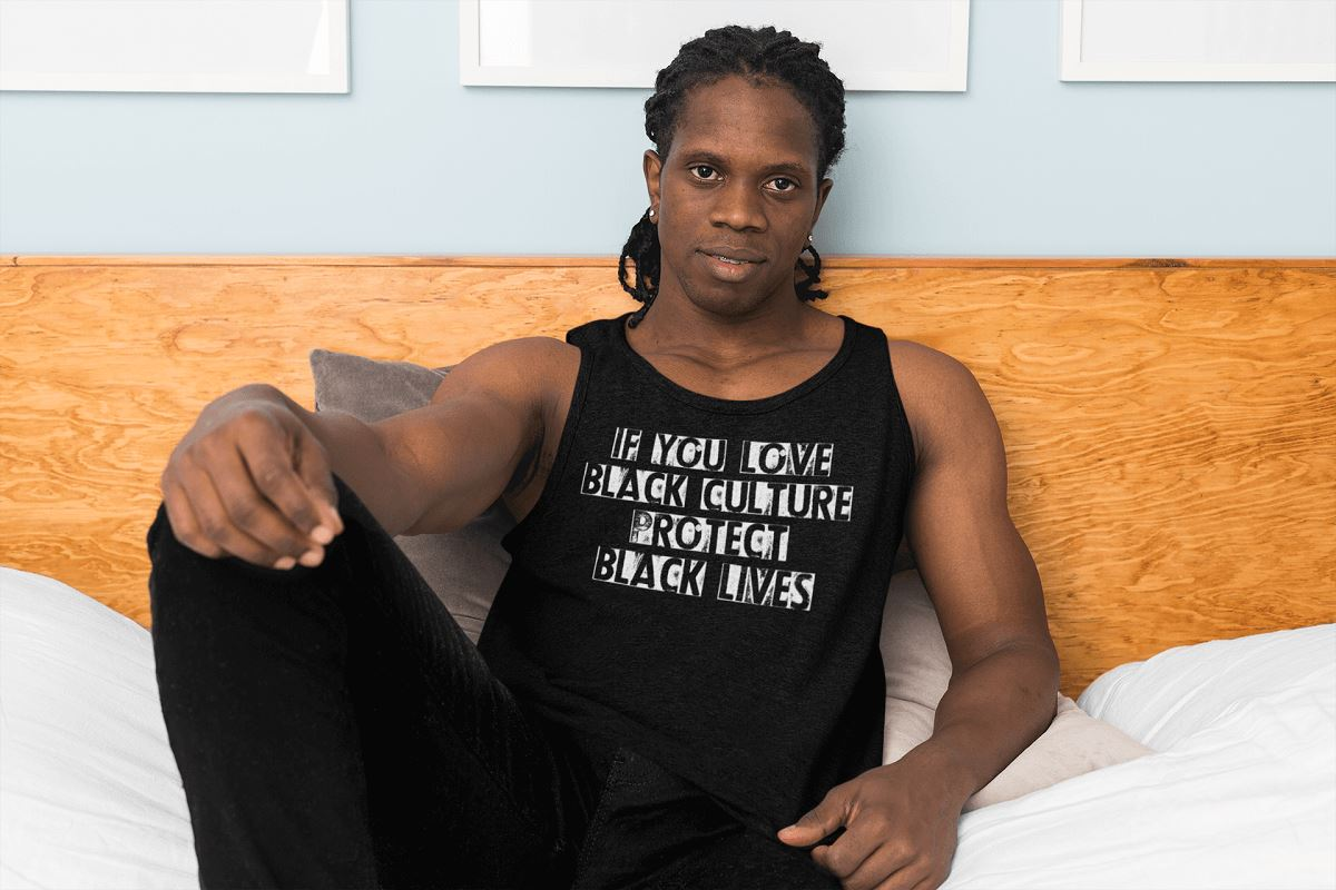 If You Love Black Culture Protect Black Lives Men's Tank Top T-shirt teelaunch