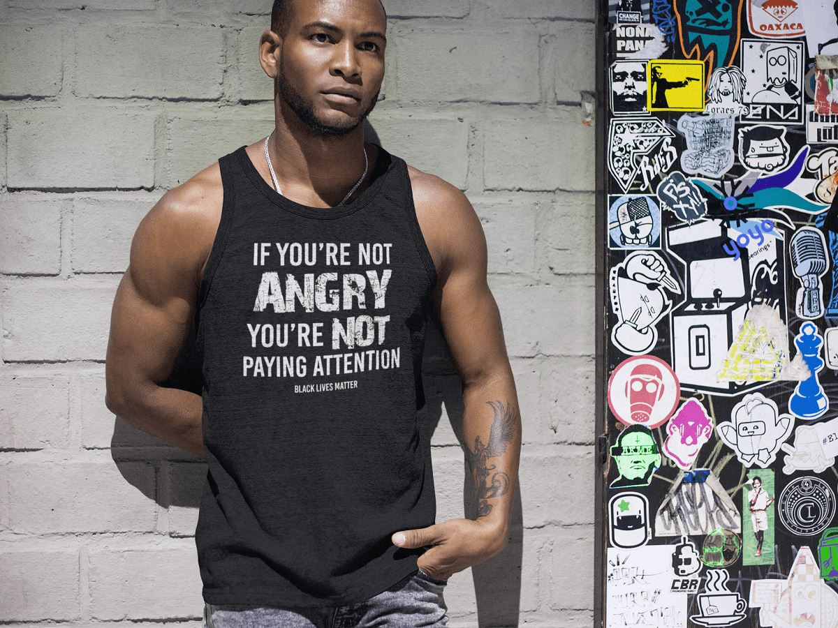 If You're Not Angry, You're Not Paying Attention Men's Tank Top T-shirt teelaunch