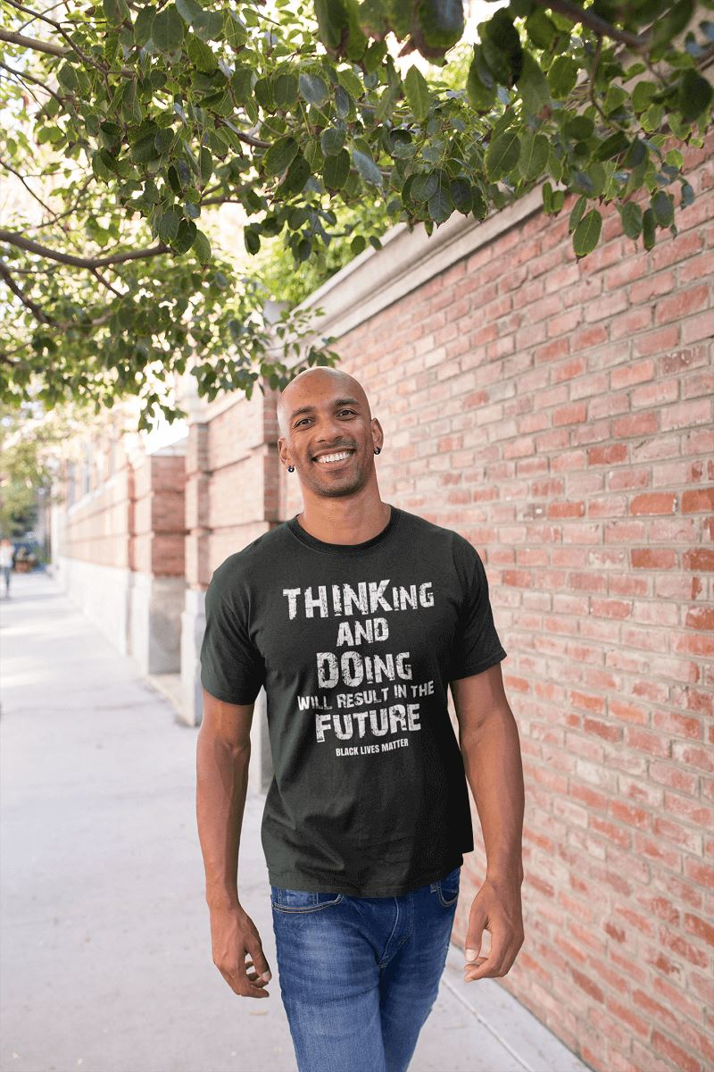 THINKing And DOing Will Result In The Future Men's Shirt T-shirt teelaunch