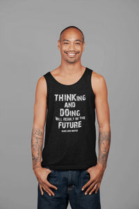 THINKing And DOing Will Result In The Future Men's Tank Top T-shirt teelaunch