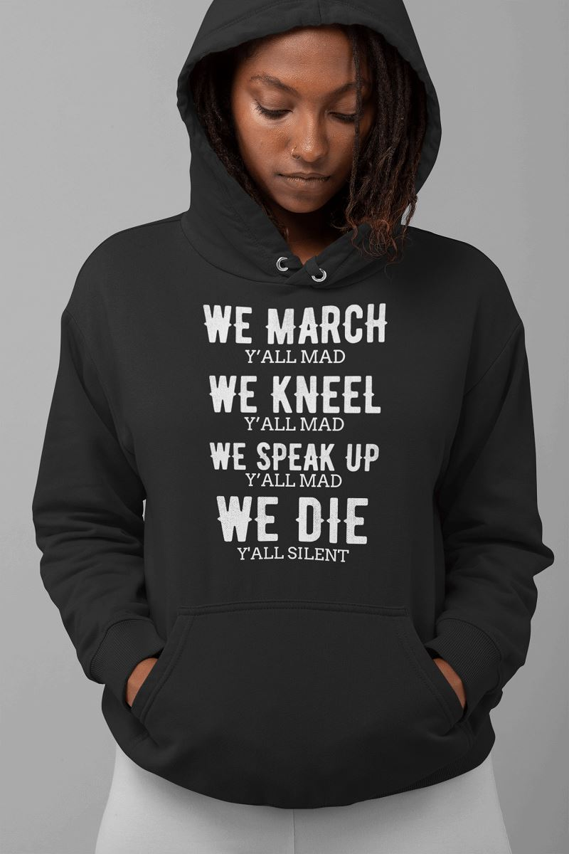 We Die, Y'All Silent Unisex Hoodie T-shirt teelaunch