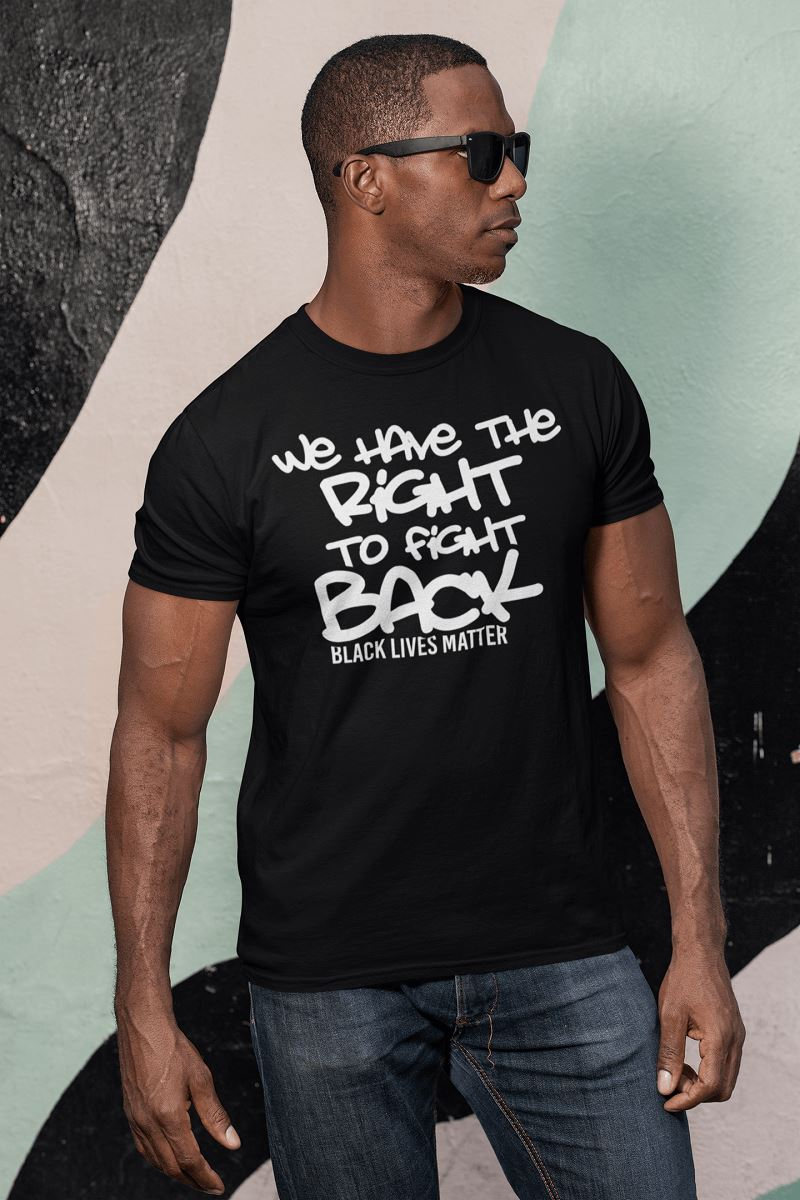 We Have The Right To Fight Back Men's T-Shirt T-shirt teelaunch