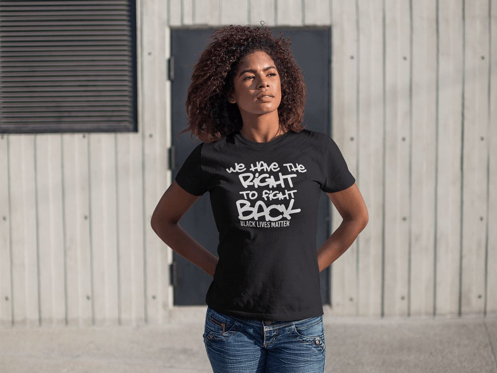 We Have The Right To Fight Back Women's T-Shirt T-shirt teelaunch