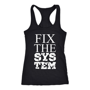 Fix The System Ladies Racerback Tank Top T-shirt teelaunch Next Level Racerback Tank Black XS