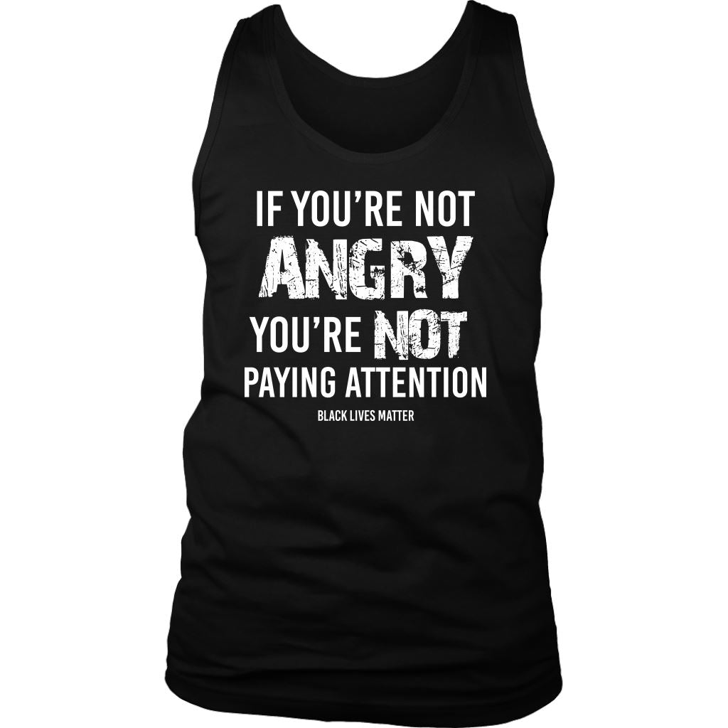 If You're Not Angry, You're Not Paying Attention Men's Tank Top T-shirt teelaunch District Mens Tank Black S