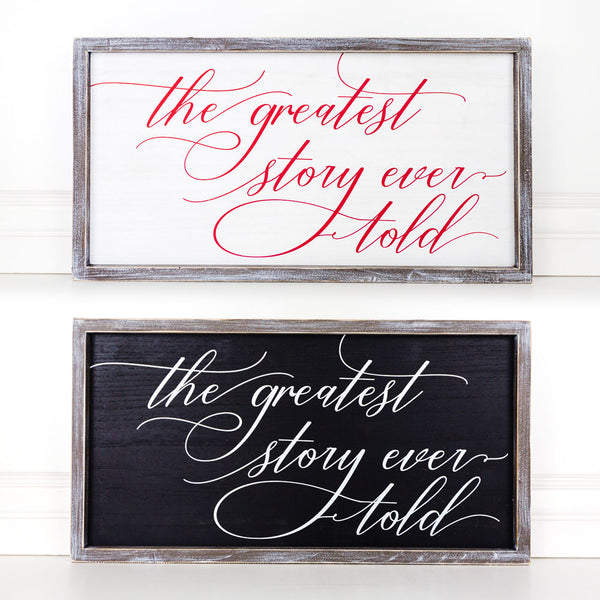 """The Greatest Story Ever Told"" Reversible Sign  12x24x1.5"