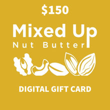 Load image into Gallery viewer, Mixed Up Nut Butter Gift Card