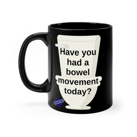 Have you had a bowel movement today?