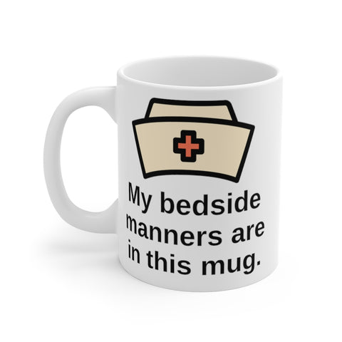 My bedside manners are in this mug