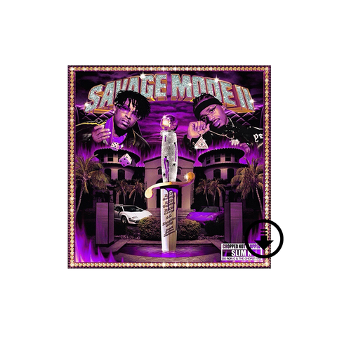 Savage Mode II [Chopped Not Slopped] Digital Download