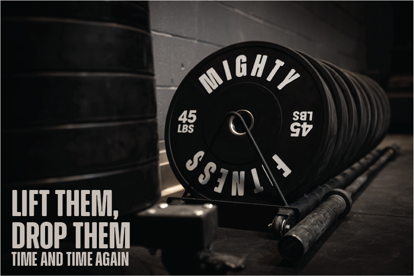 Mighty Fitness - Lift Them, Drop Them. Time and Time Again