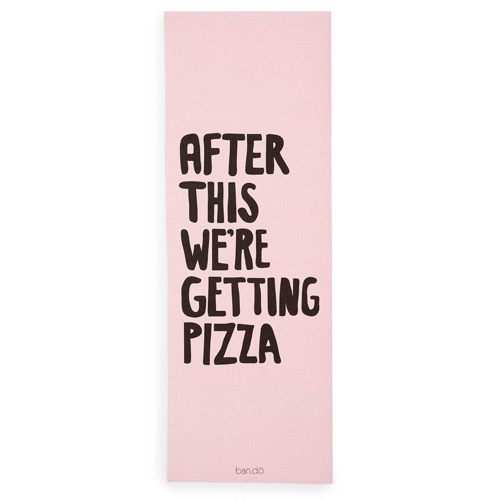 Exercise Mat We're Getting Pizza