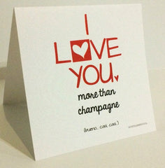 I Love you more than Champagne