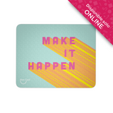 Make it happen mouse pad