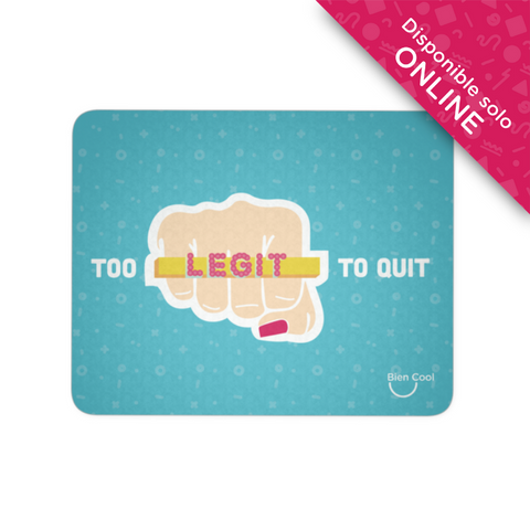 Too Legit to Quit mouse pad