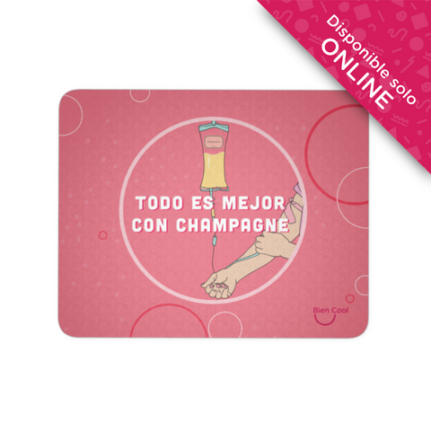 Todo es Mejor con Champagne Mouse Pad