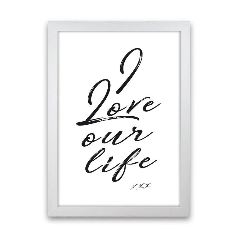 Love Our Life Quote Art Print by Kubistika