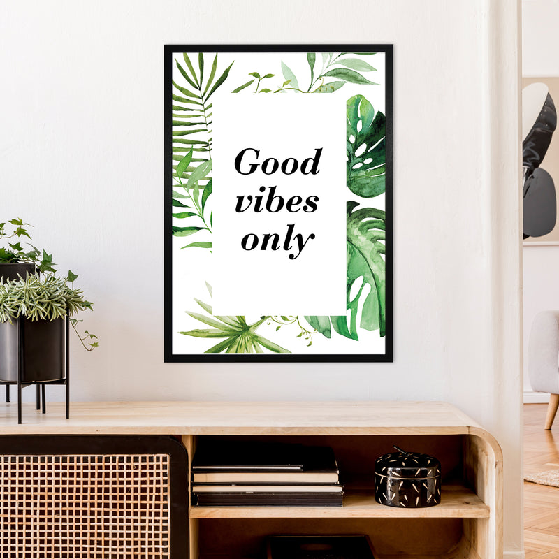 Good Vibes Only Exotic  Art Print by Pixy Paper A1 White Frame