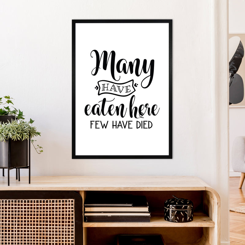 Many Have Eaten Here Few Have Died  Art Print by Pixy Paper A1 White Frame
