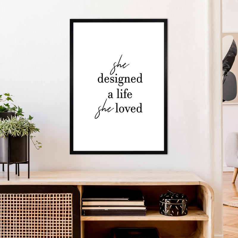 She Designed A Life  Art Print by Pixy Paper A1 White Frame