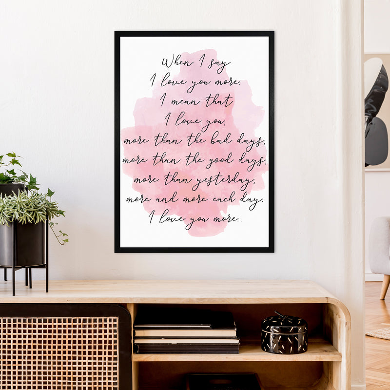 Love You More Pink  Art Print by Pixy Paper A1 White Frame