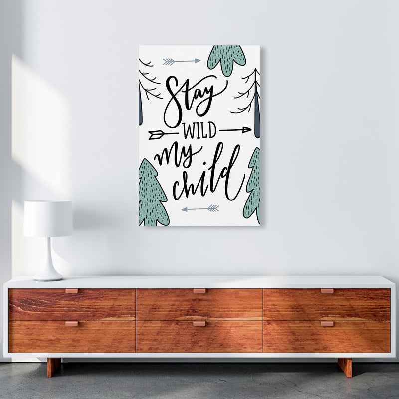 Stay Wild My Child  Art Print by Pixy Paper A1 Canvas