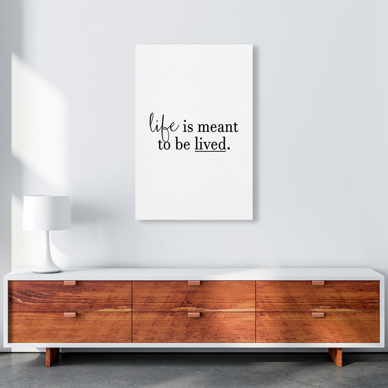 Life Is Meant To Be Lived  Art Print by Pixy Paper A1 Canvas